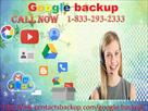 Fixing the issue of Google backup 1-833-293-2333